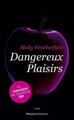 Dangereux plaisirs - Molly Weatherfield