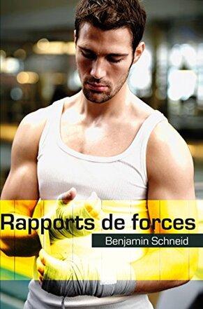 Rapports de forces de Benjamin Schneid