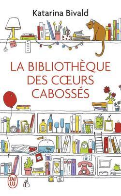 """""""La bibliothèque des coeurs cabossés"""" de Katarina Bivald"""