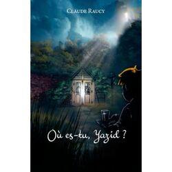 Où es-tu, Yazid?, Claude Raucy