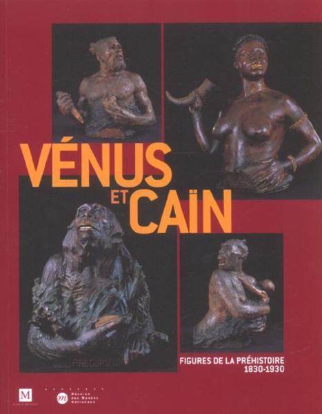 Vénus et Caïn, figure de la préhistoire 1830-1930