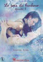 """""""Le prix du bonheur"""" de Sharon Kena T1 à 4"""