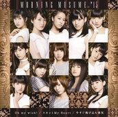 "Covers du nouveau single des Morning Musume.'15 ""Oh my wish! / Sukatto my heart / Ima Sugu Tobi Komu Yuuki"""