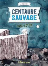 Hisse et Ho tome 3- Le centaure sauvage