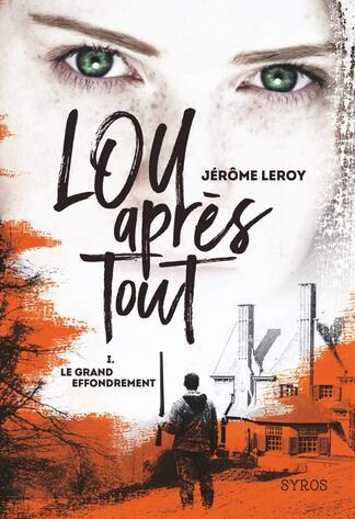 Lou après tout - T1 : le grand effondrement de Jérome Leroy