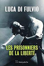 Les prisonniers de la liberté, Luca Di Fulvio