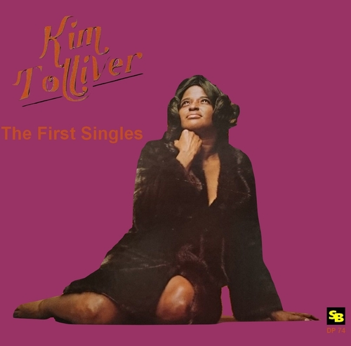 "Kim Tolliver : CD "" The First Singles "" Soul Bag Records DP 74 [ FR ]"
