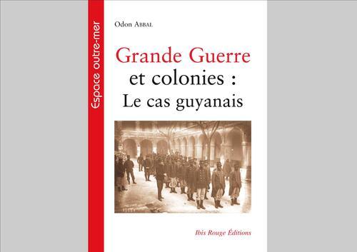 (à paraître) un nouvel ouvrage sur la Guyane et la Grande Guerre