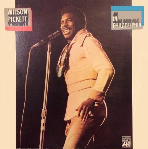 "Wilson Pickett : Album "" In Philadelphia "" Atlantic Records SD 8270 [ US ]"