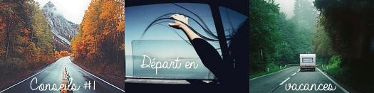 Conseils #1 | Départ en vacances