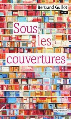 Bertrand Guillot : Sous les couvertures