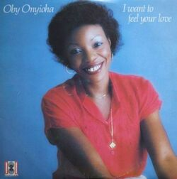 Oby Onyioha - I Want To Feel Your Love - Complete LP
