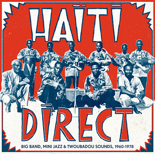 V.A - Haiti Direct - Big Band, Mini Jazz & Twoubadou Sounds, 1960-1978 (2014) [World Music]