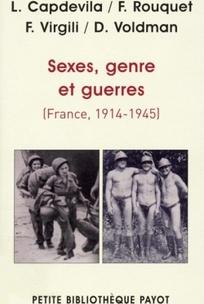 Sexes, genre et guerres (France, 1914-1945). L. Capdevila, F. Rouquet, F. Virgili et Danièle Voldman