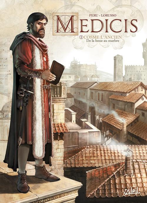 Medicis - Tome 01 Cosme l'ancien, de la boue au marbre - Peru & Lorusso
