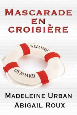 Mascarade en croisière    -Ty et Zane tome 3-   de Madeleine Urban et Abigail Roux
