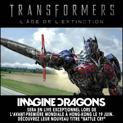 LE FILM TRANSFORMERS : L'ÂGE DE L'EXTINCTION PRÉSENTE UNE CHANSON ORIGINALE DU GROUPE IMAGINE DRAGONS !