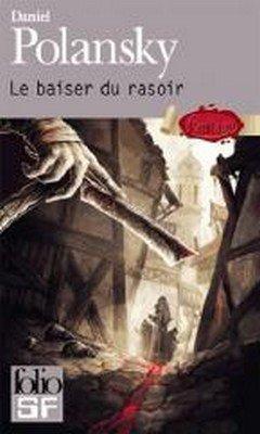 Daniel Polansky : Basse-fosse T1 - Le baiser du rasoir
