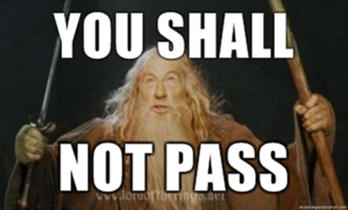 [blablabla]You shall not pass!