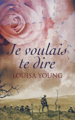 """""""Je voulais te dire"""", de Louisa Young"""