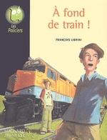 • A fond de train de François Librini