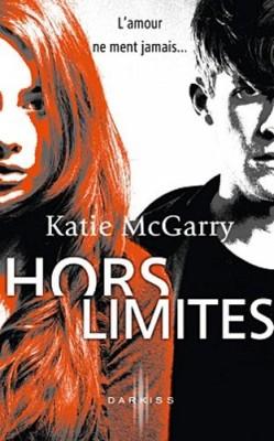 Hors Limites, Tome 1 de Katie McGarry