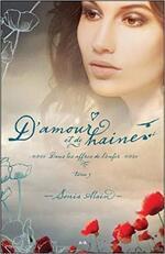 Chronique D'amour et de haine tome 3 : Dans les affres de l'enfer de Sonia Alain