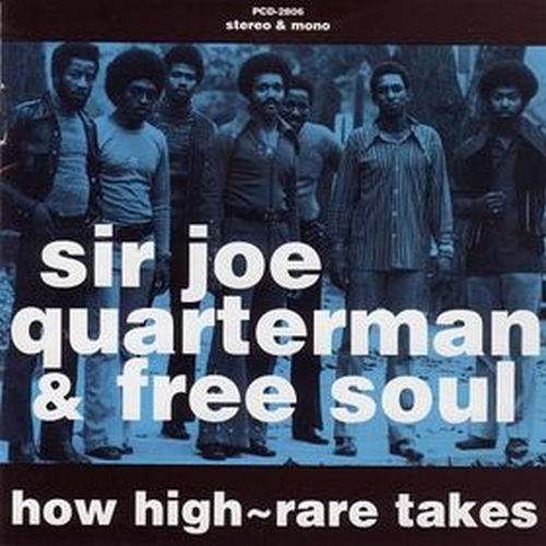 "1994 : Sir Joe Quarterman & Free Soul : CD "" How High Rare Takes "" PCD Records PCD 2806 [ US ]"