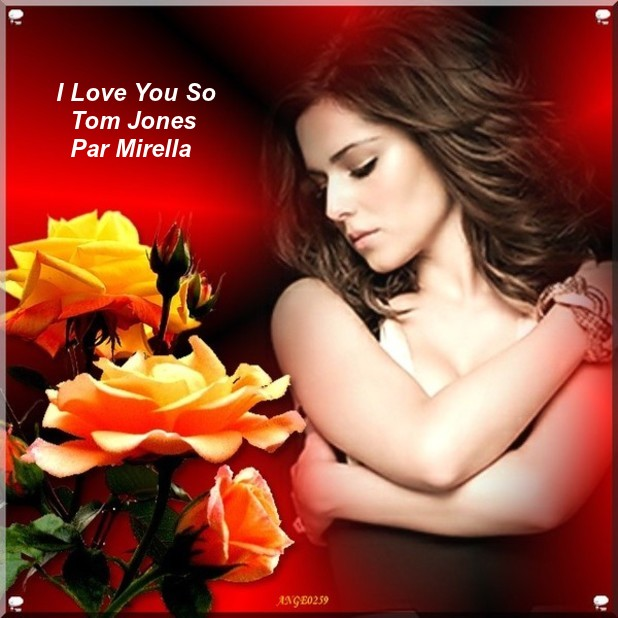 I Love You So      Tom Jones      Par Mirella