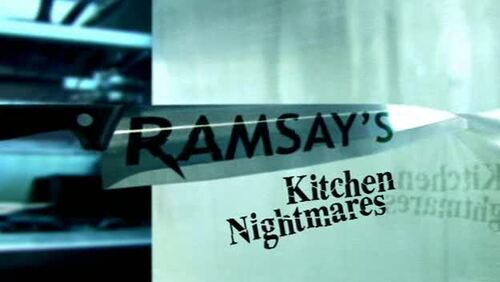 TV show - Ramsay's Kitchen Nightmares and Hell's Kitchen