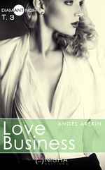 Chronique Love Business tome 3 d'Angel Arekin