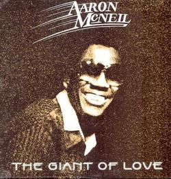 Aaron McNeil - The Giant Of Love - Complete LP