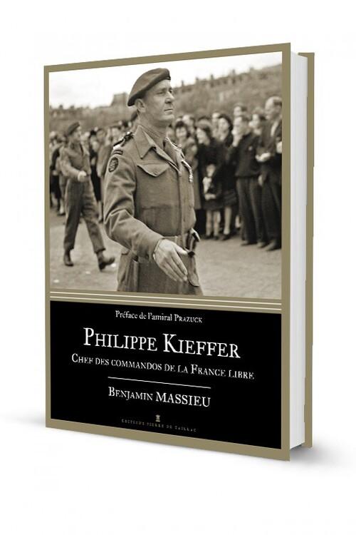 Est paru : Philippe Kieffer, chef des commandos de la France libre, par Benjamin Massieu