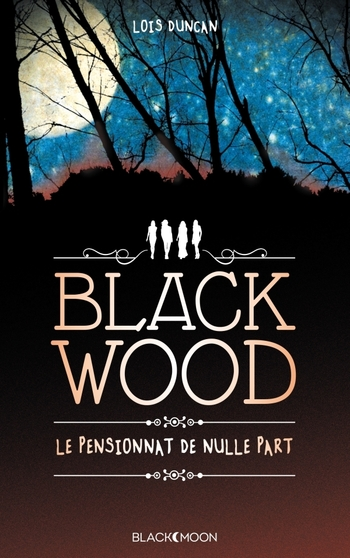 Blackwood le pensionnat de nulle part - Lois Duncan