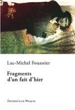 Fragments d'un fait d'hier, Luc-Michel FOUASSIER