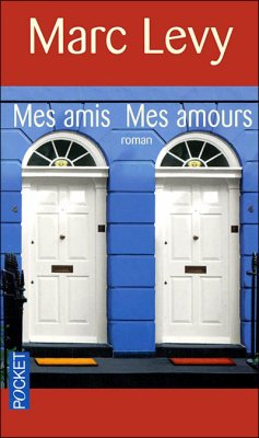Marc Levy, Mes amis Mes amours