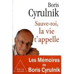 Sauve-toi, la vie t'appelle de Boris Cyrulnik