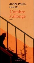 L'ombre s'allonge - Jean-Paul Goux -
