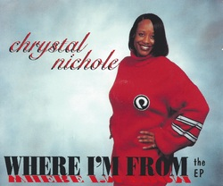 CHRYSTAL NICHOLE - WHERE I'M FROM (THE EP 1999)