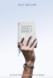Passion pour la Bible - Guy Zeller