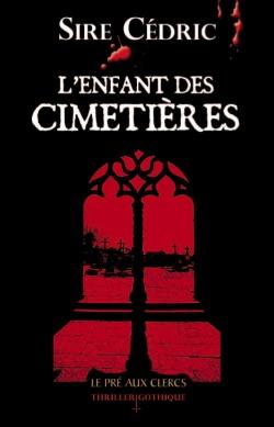 """""""L'enfant des Cimetières"""" de Sire Cédric"""