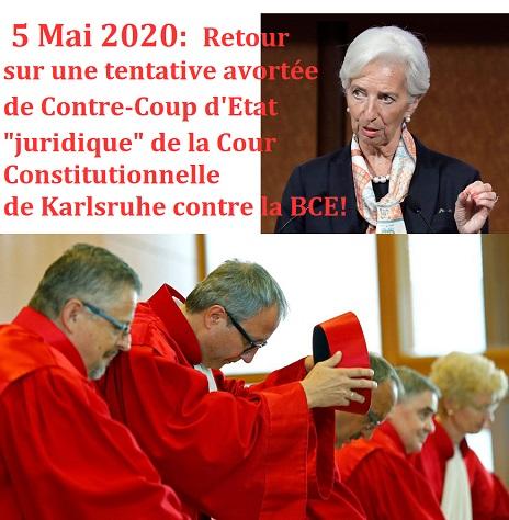- 5 Mai 2020 – Retour sur une tentative avortée de Contre-Coup d'État « juridique » de la Cour Constitutionnelle de Karlsruhe contre la BCE !!!