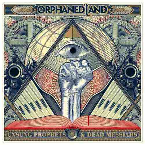 Orphaned Land - Unsung Prophets & Dead Messiahs (2018)