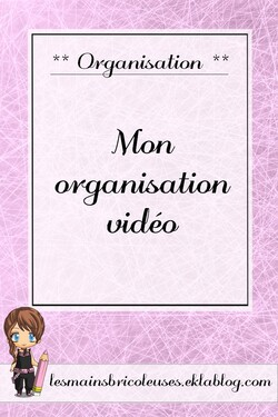 Mon organisation vidéo