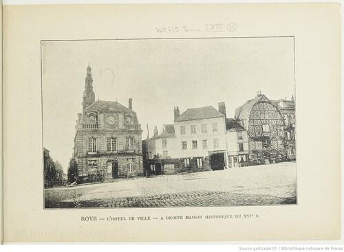 Roye, l'Hôtel de Ville, à droite maison historique du XVIème s. (France-Album, ca.1895)(gallica)