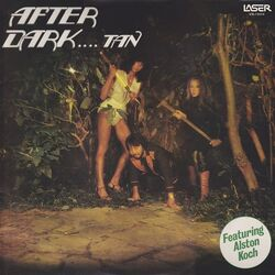 Dark Tan Feat. Alston Koch - After Dark .. Tan - Complete LP