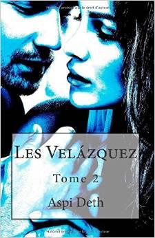 Les Velazquez, tome II - Aspi Deth