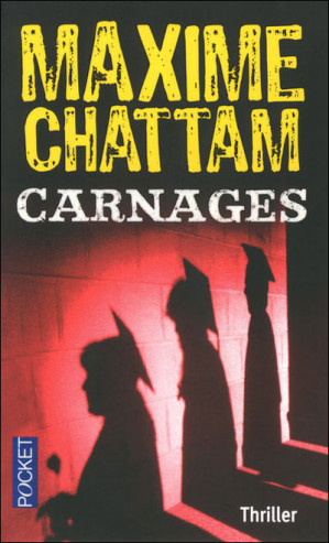 Maxime Chattam : Carnages