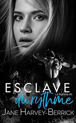 Esclave du rythme, tome 1 : Le rythme