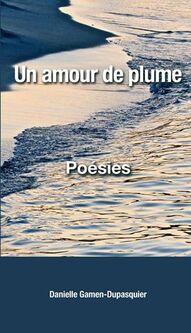 Un amour de plume D. Gamen-Dupasquier en vente lien sur le livre